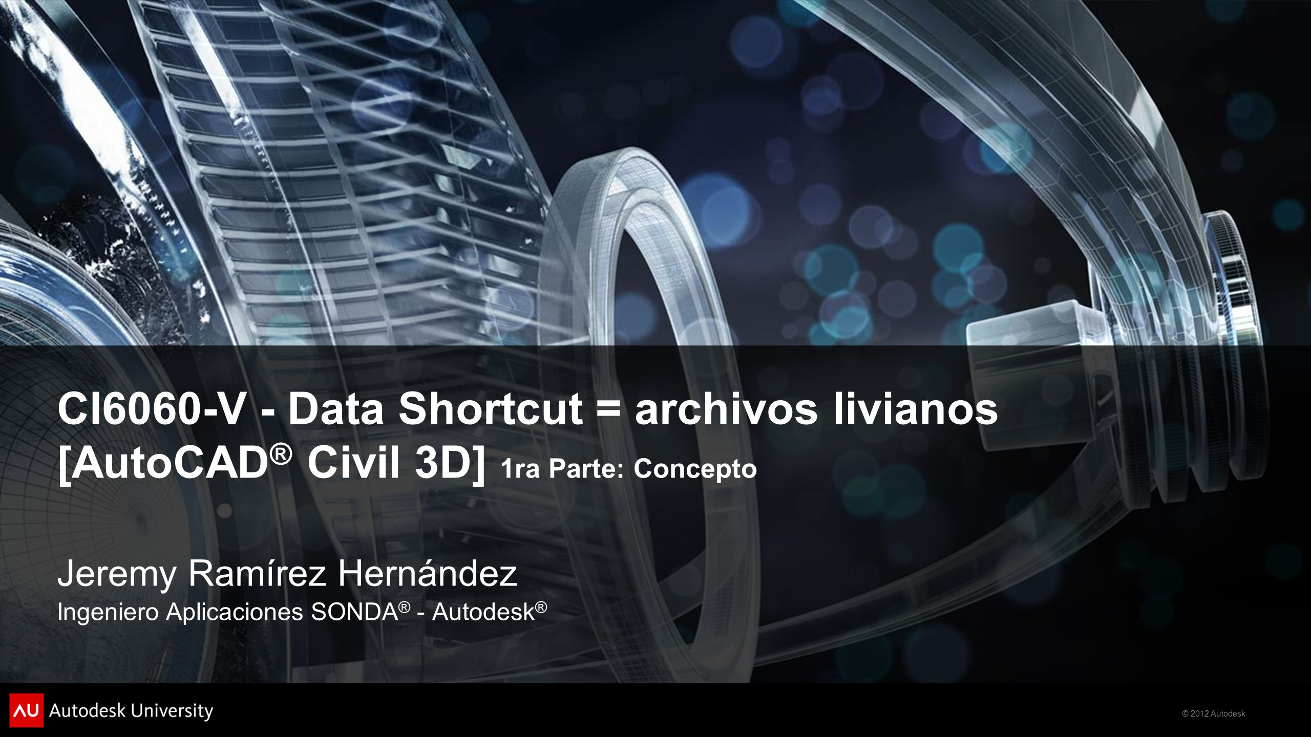 CI6060-V - Data Shortcut = archivos livianos [AutoCAD® Civil 3D] 1ra Parte: Concepto